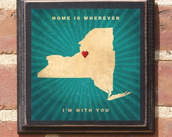 """New York NY """"Home Is Wherever I'm With You"""" Wall Art Sign Gift Present Home Decor Custom Location Personalized Color Vintage Style Classic"""