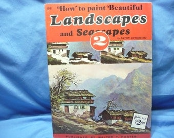 How to Paint Beautiful Landscapes and Seascapes 2 by Anton Gutknecht / Walter Foster Book #198