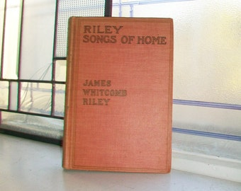 Vintage Book Riley Songs of Home 1910 James Whitcomb Riley Poetry