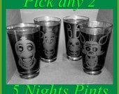 PICK a set of 2 - Five Nights at Freddy's - etched pint glasses