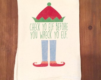 Check Yo Elf Flour Sack Tea Towel
