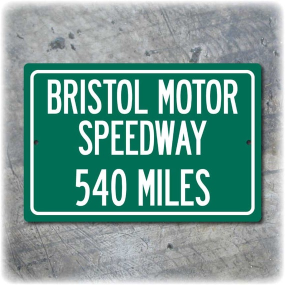 Personalized Highway Distance Sign To Bristol Motor Speedway