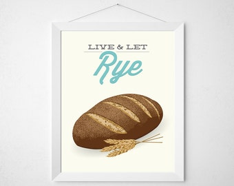 Kitchen Print Bread - Live and let Rye - Poster art wall decor artisan bread loaf baking bake heart modern minimal fun funny pun aqua deli