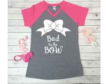 Bad to the Bow, Bow Shirt, Raglan Tee, Raglan Shirt, Cute Girls Shirt, Raglan Baseball Shirt, Raglan T Shirt, Raglan Birthday Shirt,