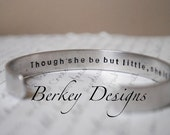 Though She Be But Little, She is Fierce William Shakespeare A Midsummer Night's Dream Secret Message Hand Stamped Bracelet- Personalized