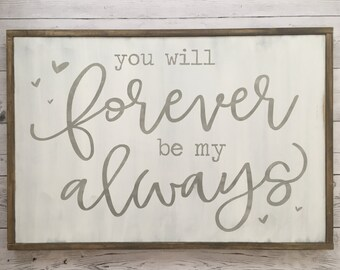 "Distressed Wood Sign - ""You will forever be my always"" - Rustic Room Home Decor"