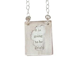 "Lake Tahoe- ""It is going to be alright"" sterling necklace"