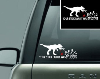 Your Stick Family Was Delicious (Dinosaur) Vinyl Decal