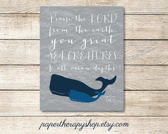 Whale Nursery Wall Art, You great Sea Creatures WHALES print bible verse Psalm 148:7 8x10 or 11x14