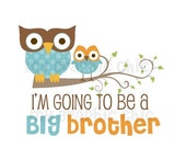 MEGA SALE On SALE Big Brother Owls I'm Going to be a Big Brother PDFdigital  files use for Iron on Transfer t shirt Decal Instant Download