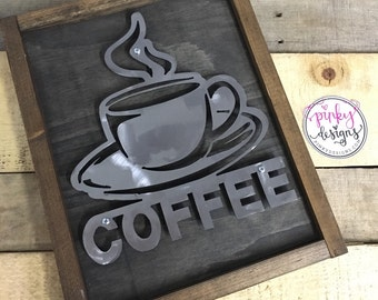 Metal Coffee Wood Sign - Metal Signs - Coffee Sign - Coffee Shop Sign - Choose your colors.