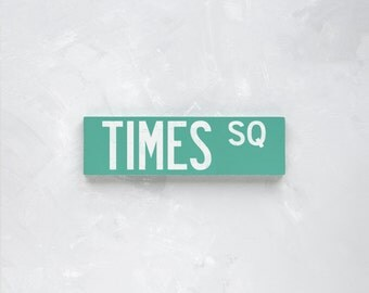 TIMES SQ - New York City Street Sign - Wood Sign