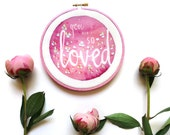 You Are SO Loved Baby Girl Decor, Pink Wall Art Expectant Mother Gift, Baby Girl Nursery Embroidery Hoop Art, Little Girls Bedroom Quote Art