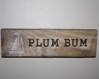 Hand Made Driftwood Wood burned Sign, Wall Hanging, Sign Reads Plum Bum, Beach Art, Home Decor, Cottage chic, Beach House, Ready to Hang
