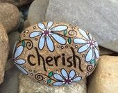Happy Rock - Cherish - Hand-Painted River Rock - blue flowers