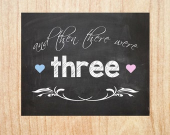 and then there were three Pregnancy Announcement PRINTABLE 3 chalkboard new baby sign
