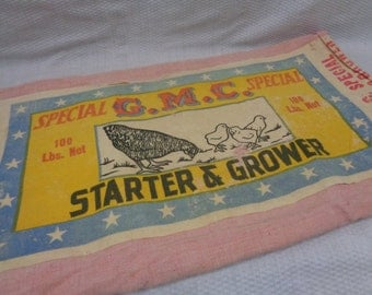 Vintage Chicken Feedsack, Rare Cloth Chicken Starter & Grower Feed Bag