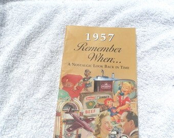 1957, Remember When...A Nostalgic Look Back in Time/ paperback book/ memories for most of us