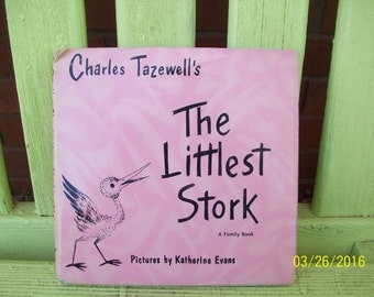 The Littlest Stork, A Family Book (with dust cover)  by Charles Tazewell and Pictures by Katherine Evans