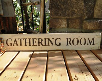 Gathering Room Wood Sign - Weathered, Reclaimed Look, Rustic, Primitive, Family Sign, Dining Room Sign, Above Doorway