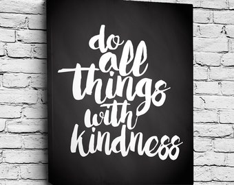 Do All Things With Kindness Chalkboard Print, Typography Quote Poster, Quote on Canvas, Inspirational Quote, Graduation Gift, Birthday Gift