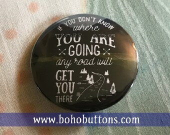 Don't Know Where Are you Going? Pinback Button, Travel Pin, Traveler Magnet, Explorer Pin, Travel Gifts, Backpack Pin Keychain Funny Pin