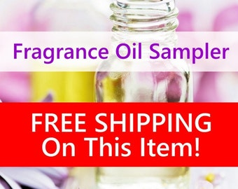 Fragrance Oil Sampler - FREE SHIPPING - Choose From Over 200 Scents