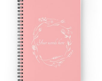 Custom Words Notebook, pink floral wreath, your words notebook, custom notebook, custom journal, personalized notebook, personalized journal