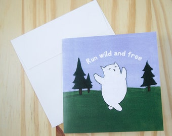 "CARD: ""Run Wild and Free"" featuring a cat running gloriously naked through the woods"