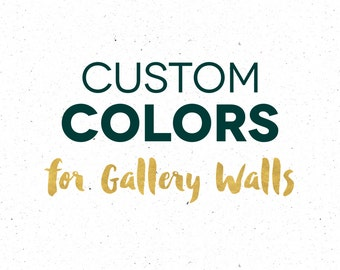 Gallery Wall Custom Color Design Fee, Made To Match Gallery Walls, Custom Size Upgrade