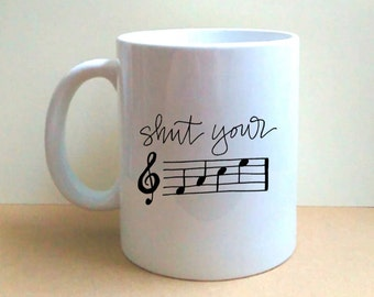 Shut Your F-A-C-E - Hand Lettered Coffee Mug - Musical Humor - Music Notes - Musician Gift - Gift for Music Lovers - Funny - OOAK