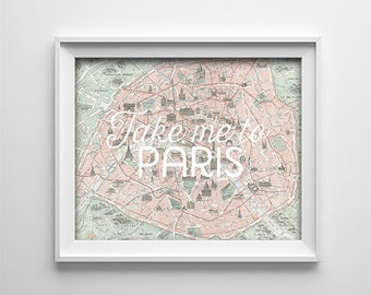 Travel Art - PRINTABLE - Take me to Paris - Vintage style Paris Map - Horizontal - Inspirational - Teen room decor - Pink Green - SKU:986