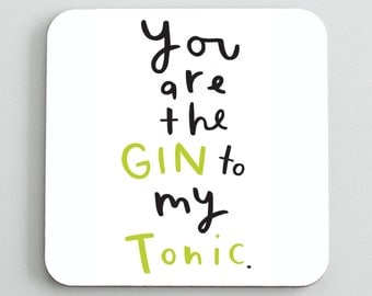 Gin To My Tonic Coaster - cocktail coaster - gin and tonic - gift for her - gin gift - CO05