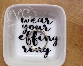 Wear Your effing Ring Dish//Husband//Groom Gift