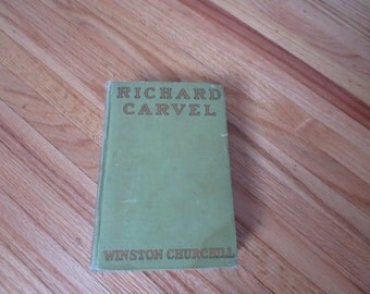 1914 RICHARD CARVEL By Novelist Winston Churchill Historical Novel Green Hardcover 536 Pages Cover Is Discolored And Worn At Edges