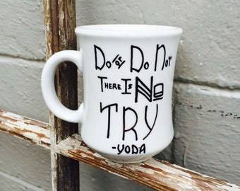 Yoda, Do or Do Not - Hand Painted Mug