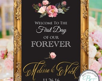 Welcome to the First Day of our Forever Chalkboard Sign  - Floral Wedding Chalkboard Sign
