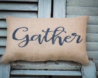 Gather Pillow Thanksgiving Pillow Decor Pillow Decorative Pillow family pillow home decor pillow 14x9 accent  pillow