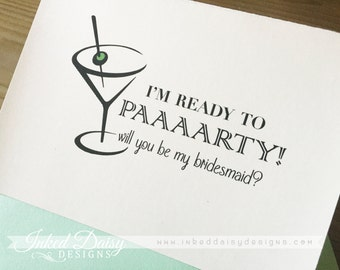 Ready to Party Martini Glass Will you be my bridesmaid card, funny bridesmaid card, wedding party card, be my maid of honor {Multiple Sets}