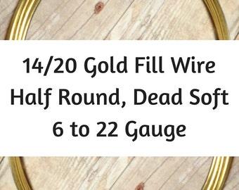 14/20 Gold Filled Wire, HALF ROUND, Dead Soft, 6 Gauge, 8 Gauge, 10 Gauge, 12 Gauge, 14 Gauge, 16 Gauge, 18 Gauge, 20 22 Gauge, Gold