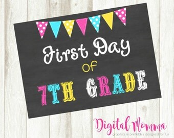 Premade Chalkboard Printable Sign, 5x7, First day Of 7th Grade, Seventh Grade, Back To School Announcement, Instant Download!