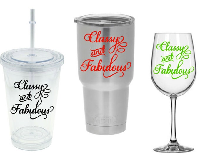 "DIY Decal - ""Classy and Fabulous"" Coco Chanel Quote- Vinyl Decal for Yeti Cups, Tumblers, Wine Glass, Mugs... Glass NOT Included"