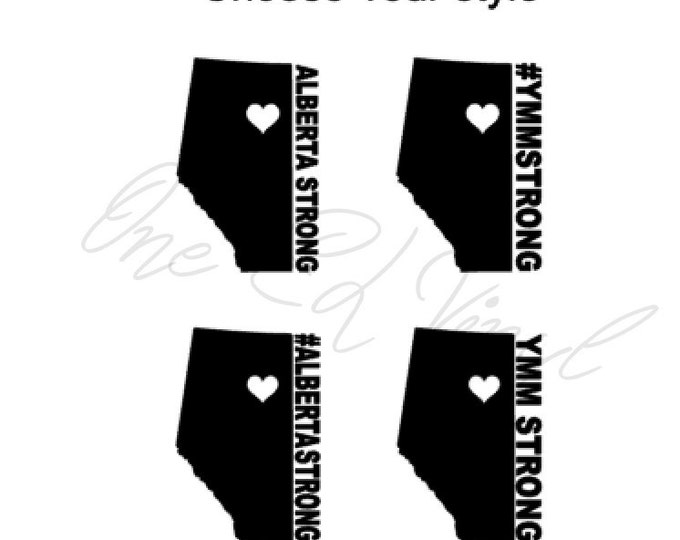 Alberta Strong / #ALBERTASTRONG/YMM Strong/#YMMSTRONG  Decal / Fort McMurray Wildfires Support/ Alberta Wildfires Support