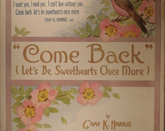 "Antiquarian Sheet Music (1916), ""Come Back"" (Lets Be Sweethearts Once More)"