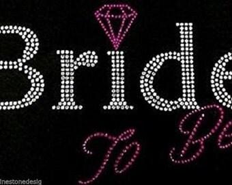 Bride to Be #4 Rhinestone Iron on Transfer 01PW