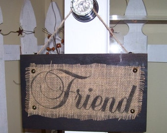 Friend wood sign with burlap imprint great addition for you home decor