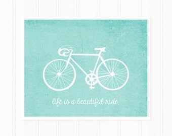 Bicycle Art Print with Quote - Life is a Beautiful Ride Typography - Modern Distressed Print in Aqua