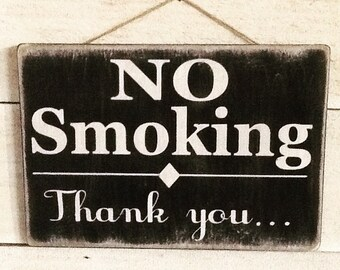 "No smoking wood sign- distressed- handmade - 7.75""x11.75"""