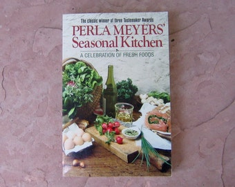 Perla Meyers' Seasonal Kitchen, Seasons Cookbook, 1989 Vintage Cookbook