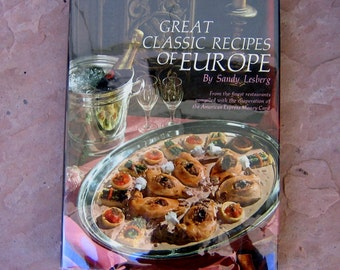 Recipes of Europe Cookbook, Great Classic Recipes of Europe Cookbook by Sandy Lesberg, 1972 Vintage Cookbook
